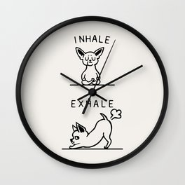 Inhale Exhale Chihuahua Wall Clock