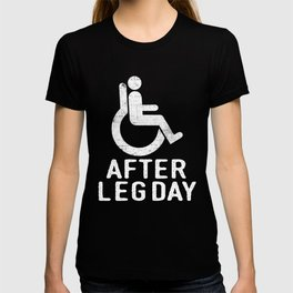 "Great Leg Shirt ""After Leg Day"" T-shirt Design Wheelchair Injury Injured Crutches Funny Fitness T-shirt"