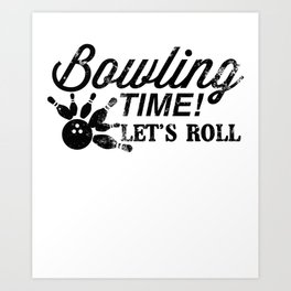 Bowling Time Let's Roll design Gift For Vintage Lovers Art Print