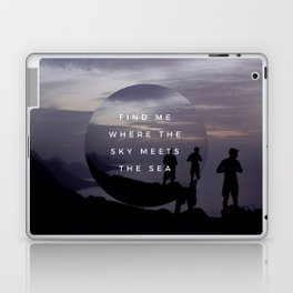FIND ME WHERE THE SKY MEETS THE SEA Laptop & iPad Skin