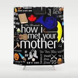 how I met your mother Shower Curtain