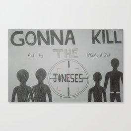 Kill The Joneses Canvas Print