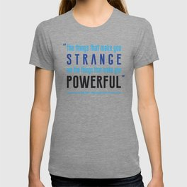 Strange is Powerful T-shirt