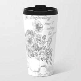 Oh Darjeeling How I Oolong for You! Travel Mug