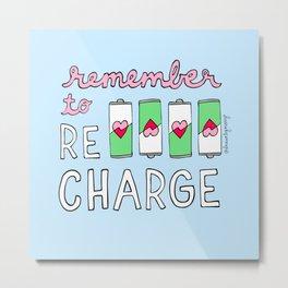Remember to Recharge Metal Print
