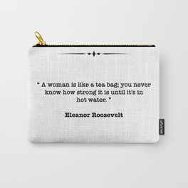 Eleanor Roosevelt Quote Carry-All Pouch