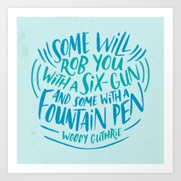 Woody Guthrie on How People Rob You Art Print