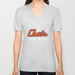 Choir Is My Sport Musical Group Singers Songs Choral Music Lovers Gift Unisex V-Neck