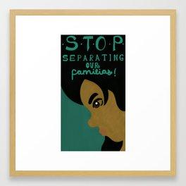 Stop separating our familias Framed Art Print