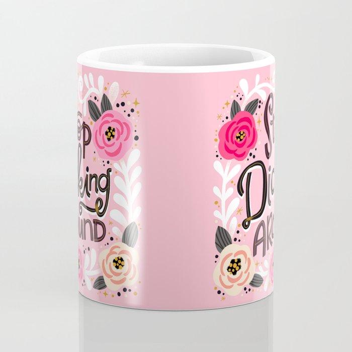 Sh*t People Say: Stop Dicking Around Coffee Mug