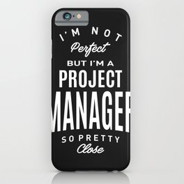 Project Manager iPhone Case