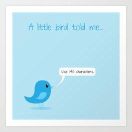 A Little Bird Told Me Art Print
