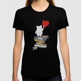 Love is my Superpower T-Shirt for all Ages D3734 T-shirt