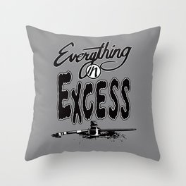 Everything In Excess. Throw Pillow