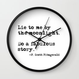 Lie to me by the moonlight - F. Scott Fitzgerald quote Wall Clock