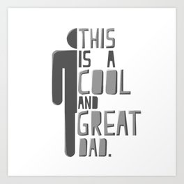This Is A Cool & Great Dad Art Print