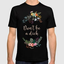 Don't Be a Dick T-shirt