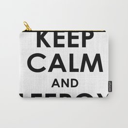 Keep calm and Leeroy Carry-All Pouch