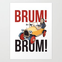 Brum Brum Art Print