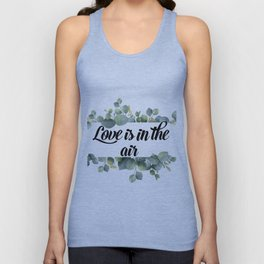 Love is the air Unisex Tank Top