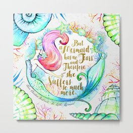 But A Mermaid Has No Tears Metal Print