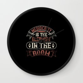 Elephant Quote - 27 Wall Clock
