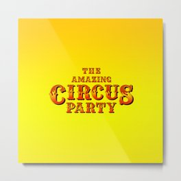 The amazing circus party Metal Print