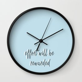 effort will be rewarded Wall Clock