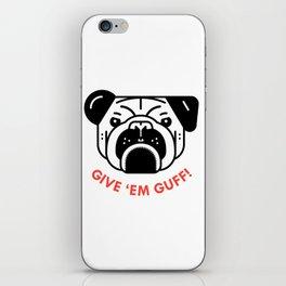 """""""Give 'Em Guff"""" iPhone Skin"""