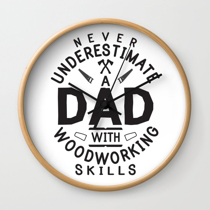 Funny Woodworking Carpentry Shirt For Carpenter Dad Gift For Do It Yourself Dads DIY / Handyman Dad Wall Clock
