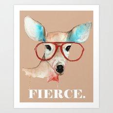 Did You Say Fierce? Art Print