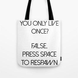 YOLO Press Space To Respawn PC Gamer Black Tote Bag