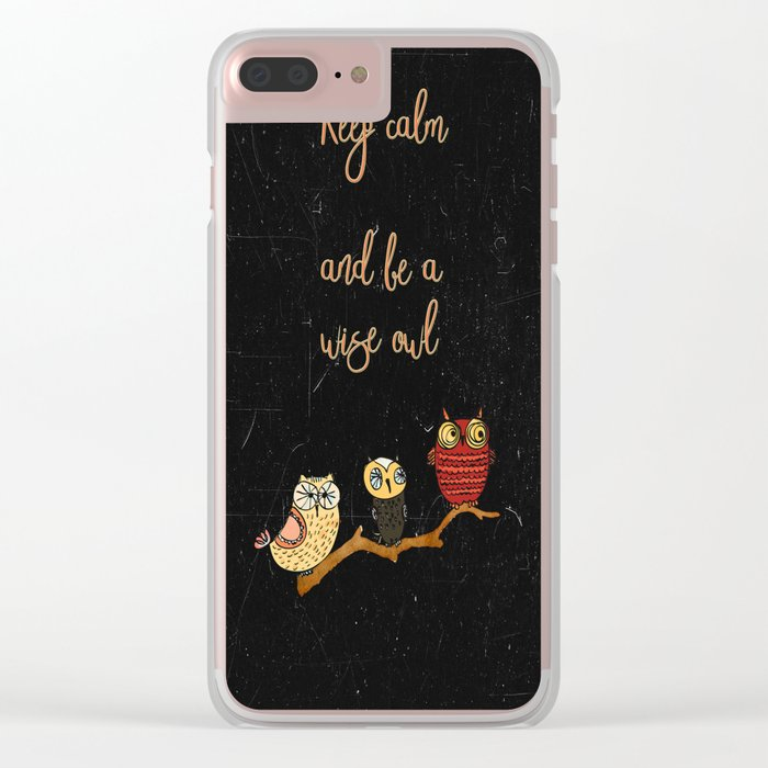Keep calm and be a wise owl- Animal Illustration & Typography Clear iPhone Case