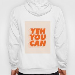 Yeh You Can Hoody