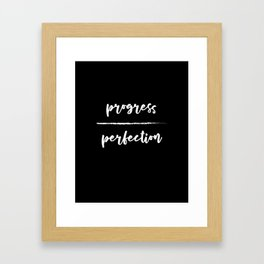 Progress Over Perfection - Black & White Phrase, Saying, Quote, Message Framed Art Print