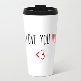 i love you mom forever Travel Mug