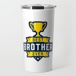 Best brother ever Travel Mug