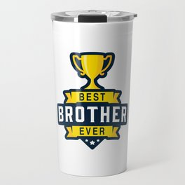 Best brother ever Travel Mug