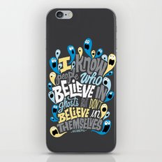 People Who Believe in Ghosts iPhone Skin