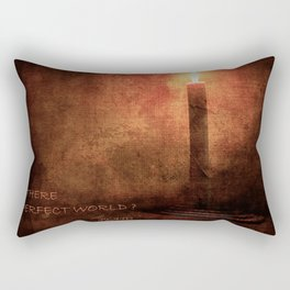 IS THERE A PERFECT WORLD? Rectangular Pillow