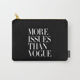 More Issues Than Vogue Black and White Typography Poster Beautiful Quotes Fitness Girl Power Carry-All Pouch