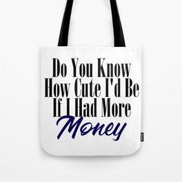Oh How Cute Funny Broke Bae Meme Poor Cash Tote Bag