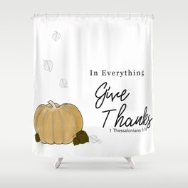 Autumn/Fall Pumpkin and Leaves, In Everything Give Thanks, 1 Thessalonians 5:18 Shower Curtain