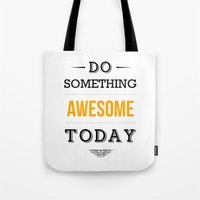 motivational Tote Bags featuring Lab No. 4 - Do something awesome today Inspirational Quotes Poster by Lab No. 4