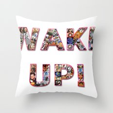 WAKE UP!  Throw Pillow