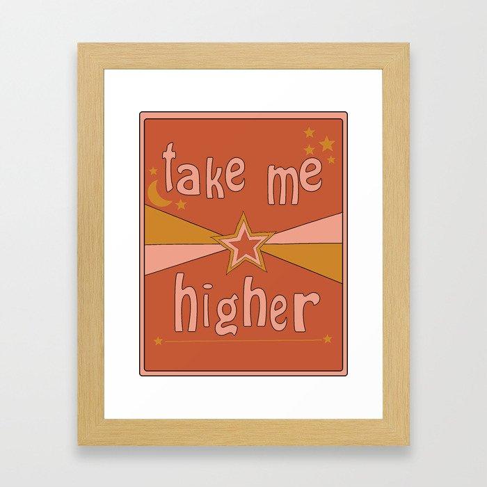 Take Me Higher Framed Art Print