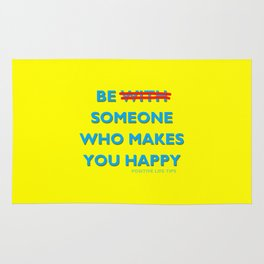 Be Someone Who Makes You Happy Rug