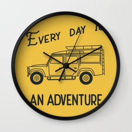 Every day is an adventure, land rover Wall Clock