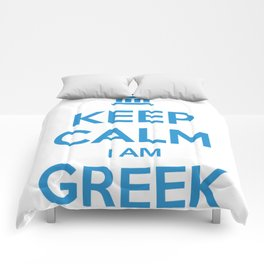 KEEP CALM I AM GREEK Comforters