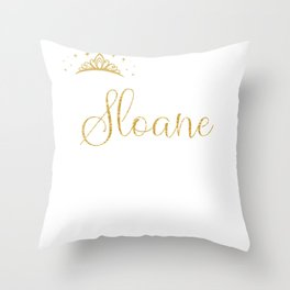 Queens Are Named Sloane Personalized First Name Girl graphic Throw Pillow